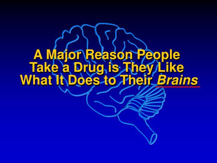 A Major Reason People