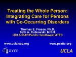 treating the whole person integrating care for persons with co occurring disorders