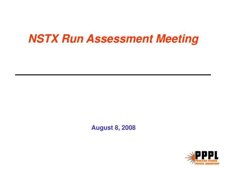 Nstx run assessment meeting