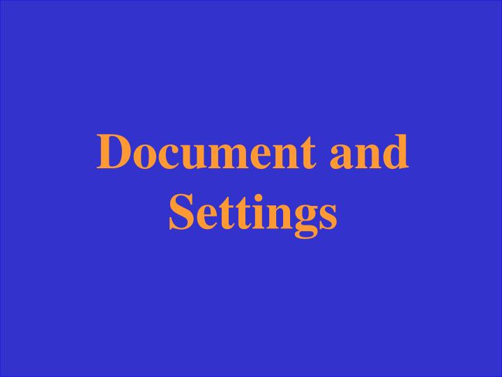 Document and Settings