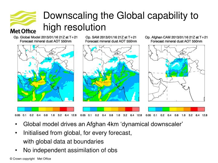 Downscaling the Global capability to high resolution