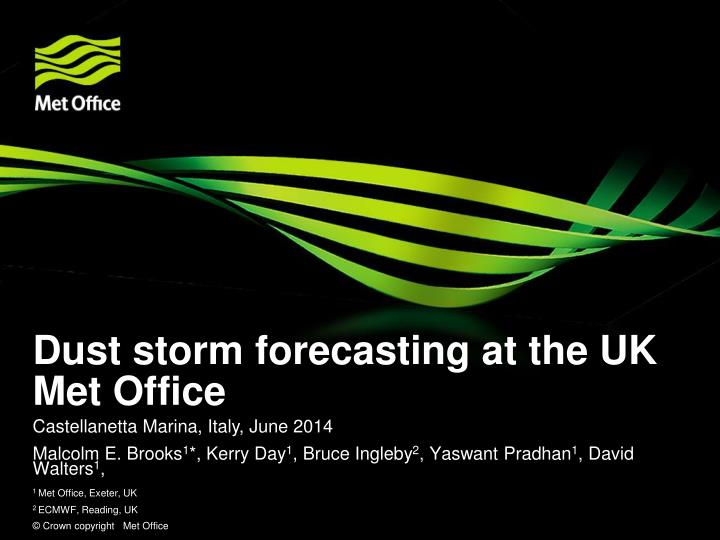 Dust storm forecasting at the uk met office