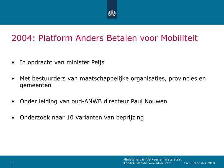 2004: Platform Anders Betalen voor Mobiliteit