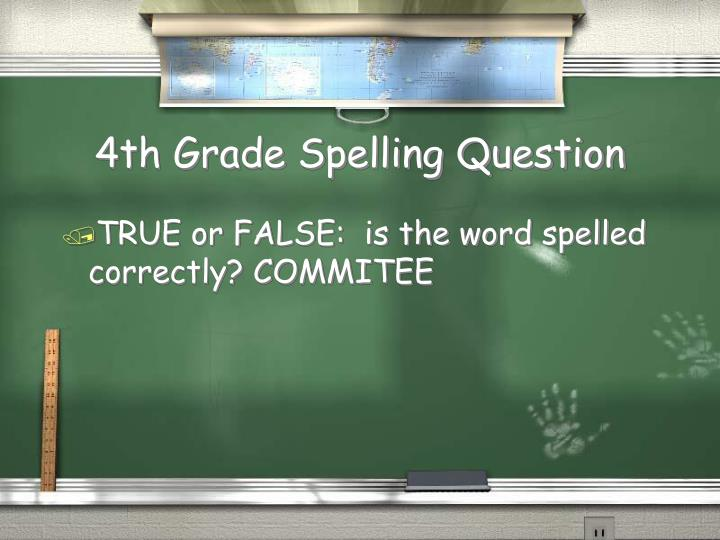 4th Grade Spelling Question
