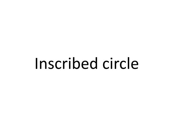 Inscribed circle