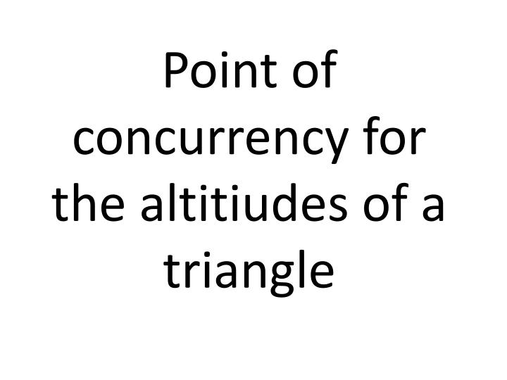 Point of concurrency for the altitiudes of a triangle
