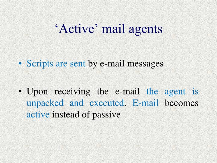 'Active' mail agents
