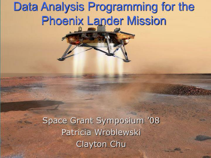 Data analysis programming for the phoenix lander mission