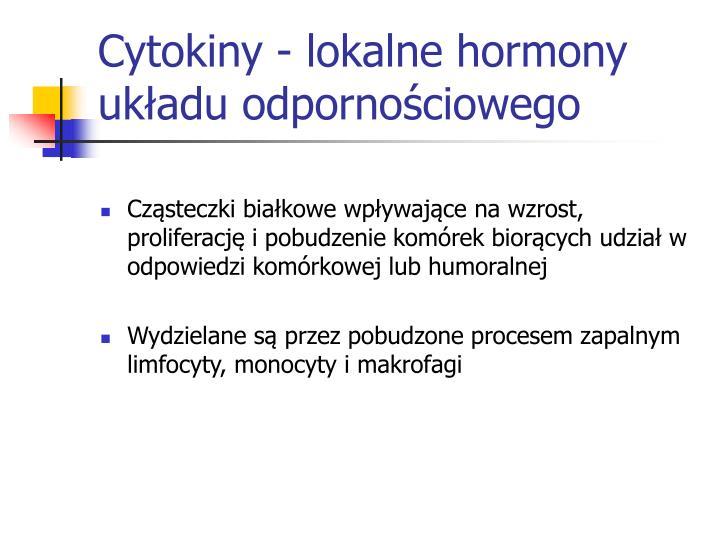 Cytokiny - lokalne hormony układu odpornościowego