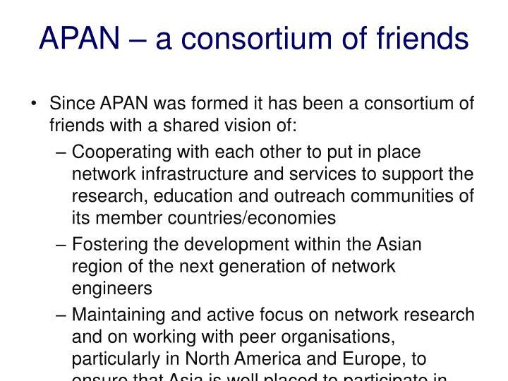 APAN – a consortium of friends