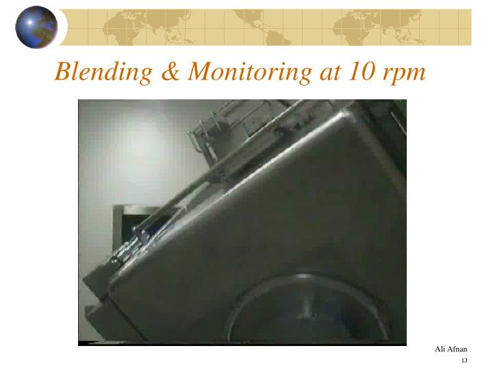 Blending & Monitoring at 10 rpm