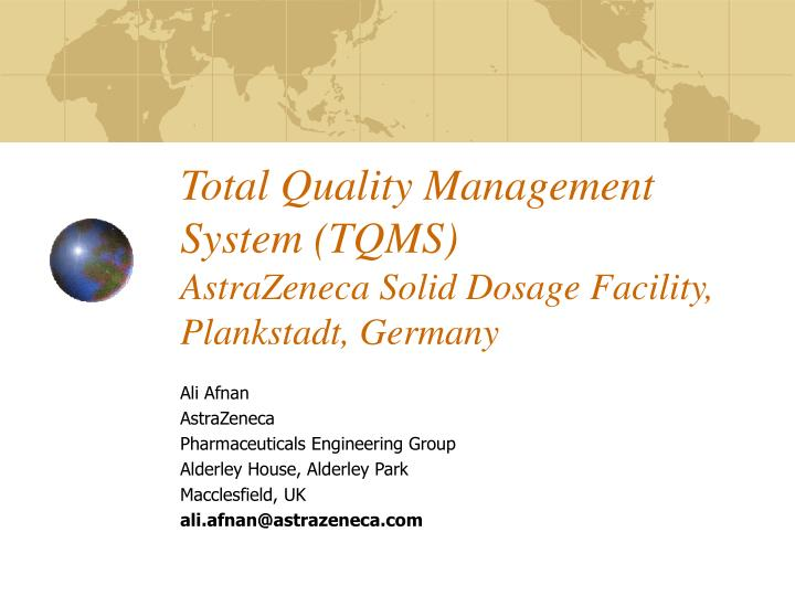 Total quality management system tqms astrazeneca solid dosage facility plankstadt germany