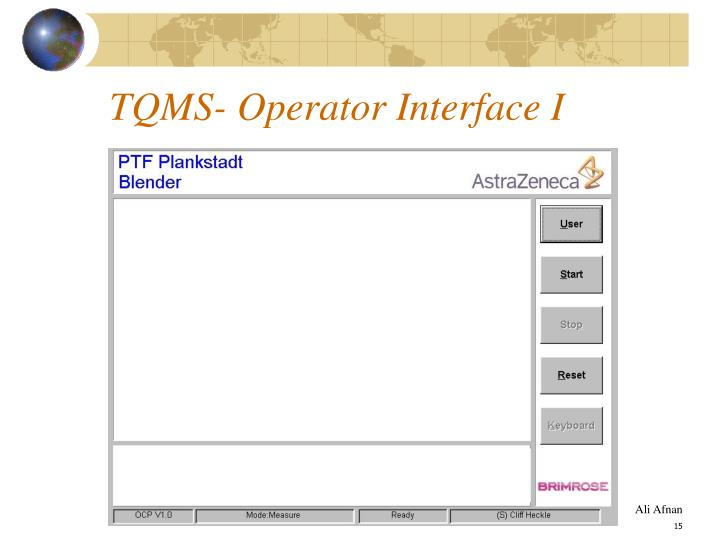 TQMS- Operator Interface I
