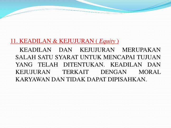 11. KEADILAN & KEJUJURAN (