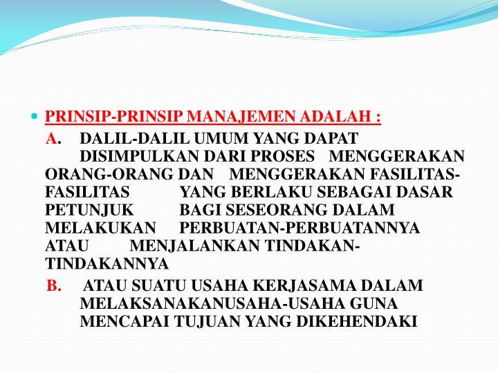 PRINSIP-PRINSIP MANAJEMEN ADALAH :