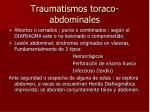 traumatismos toraco abdominales