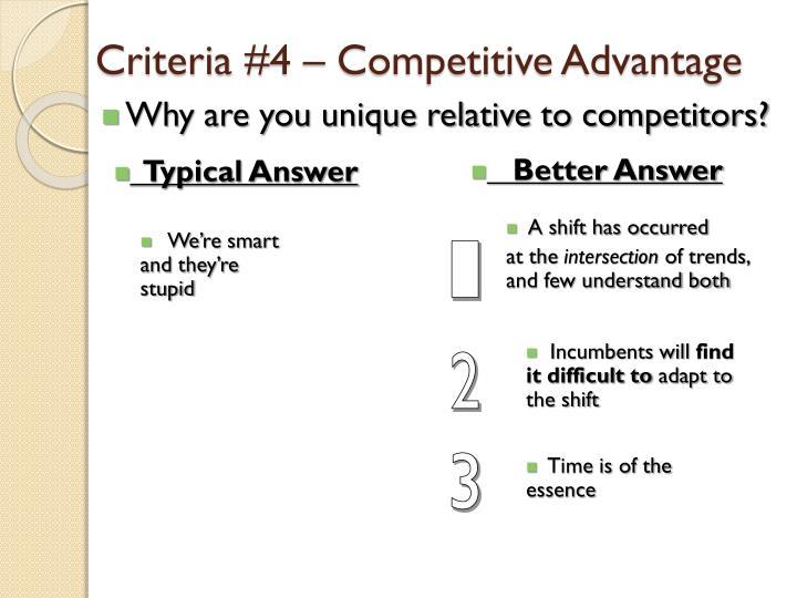 Criteria #4 – Competitive Advantage