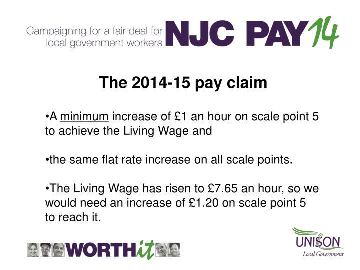 The 2014-15 pay claim