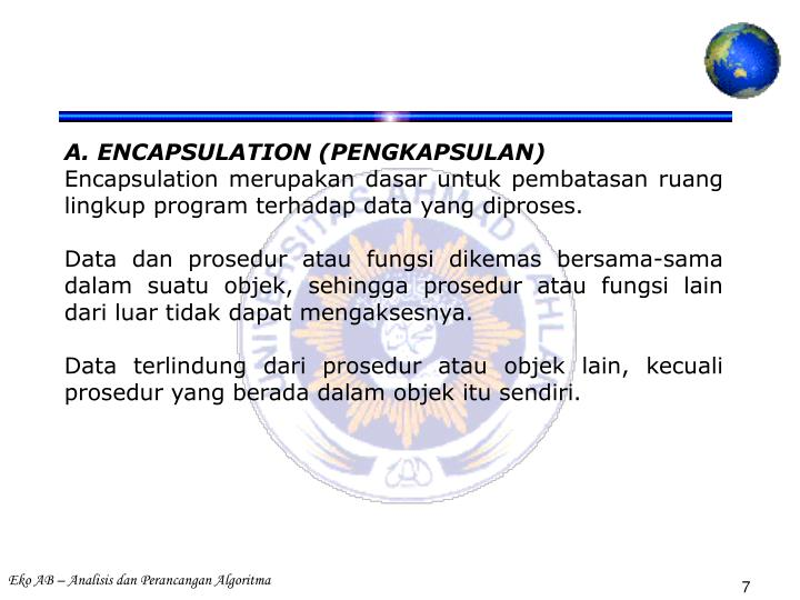 A. ENCAPSULATION (PENGKAPSULAN)