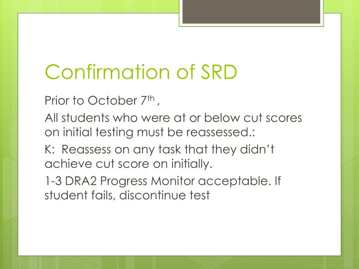 Confirmation of SRD