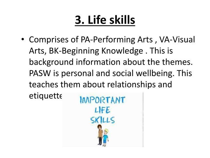 3. Life skills