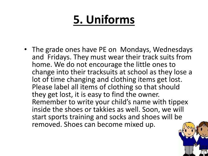 5. Uniforms