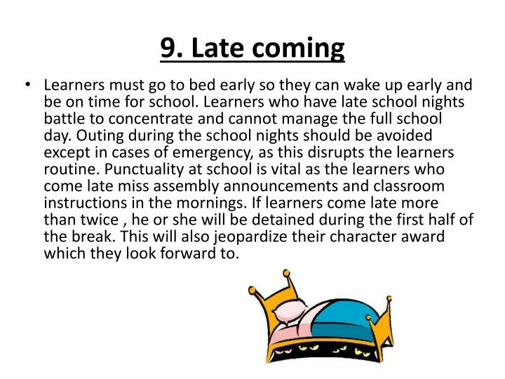 9. Late coming