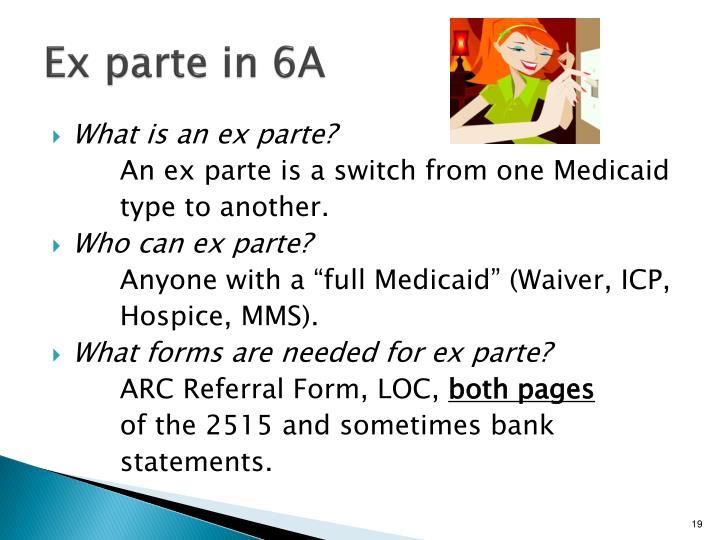 Ex parte in 6A