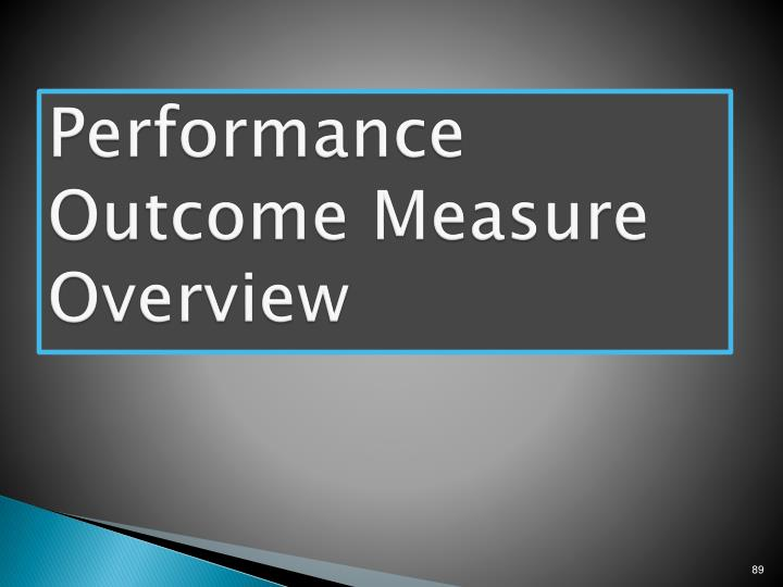 Performance Outcome Measure Overview