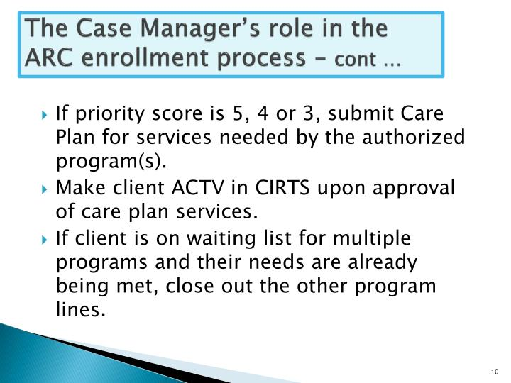 The Case Manager's role in the ARC enrollment process –