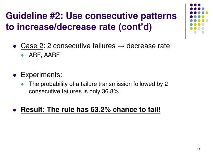 Guideline #2: Use consecutive patterns to increase/decrease rate (cont'd)