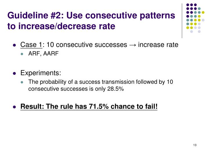Guideline #2: Use consecutive patterns to increase/decrease rate