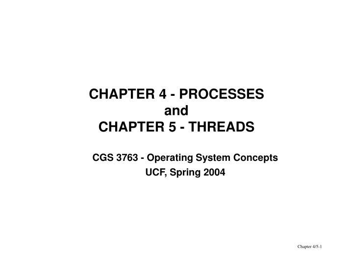 Chapter 4 processes and chapter 5 threads