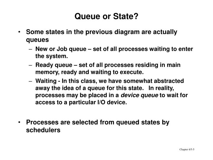 Queue or State?