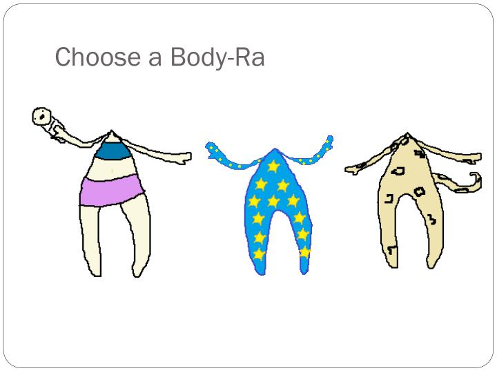 Choose a Body-Ra