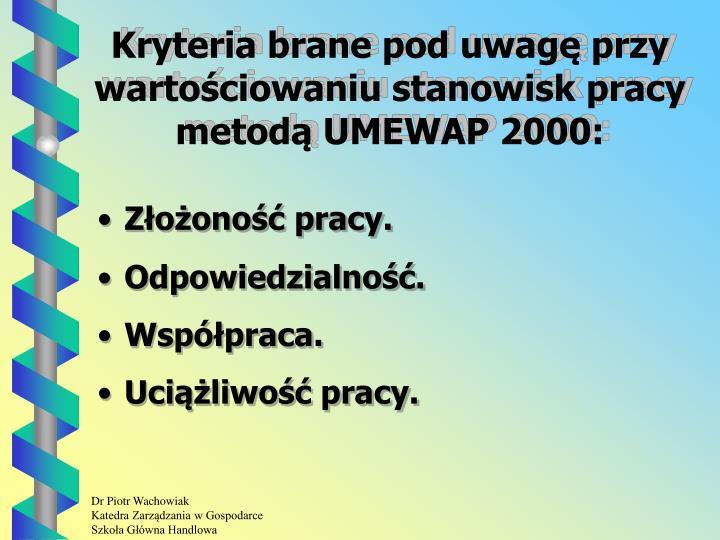 Kryteria brane pod uwagę przy wartościowaniu stanowisk pracy metodą UMEWAP 2000: