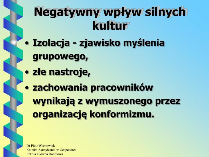 Negatywny wpływ silnych kultur