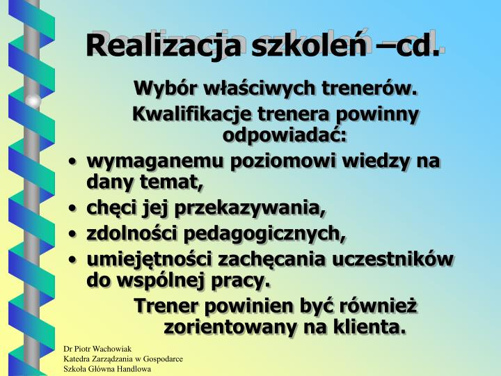 Realizacja szkoleń –cd.