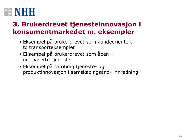 3. Brukerdrevet tjenesteinnovasjon i konsumentmarkedet m. eksempler