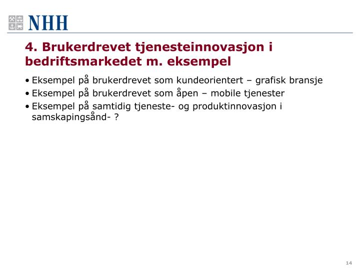 4. Brukerdrevet tjenesteinnovasjon i bedriftsmarkedet m. eksempel