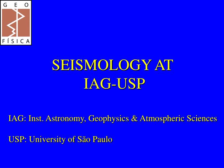 Seismology at iag usp