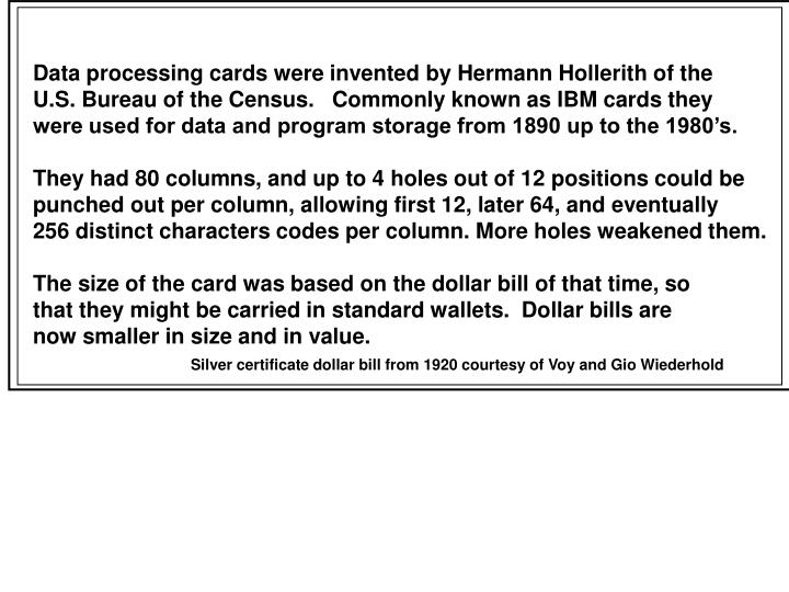 Data processing cards were invented by Hermann Hollerith of the