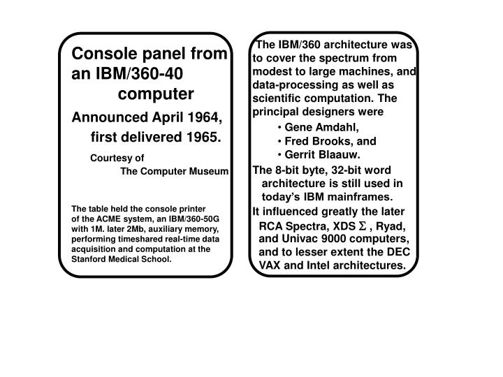 The IBM/360 architecture was to cover the spectrum from