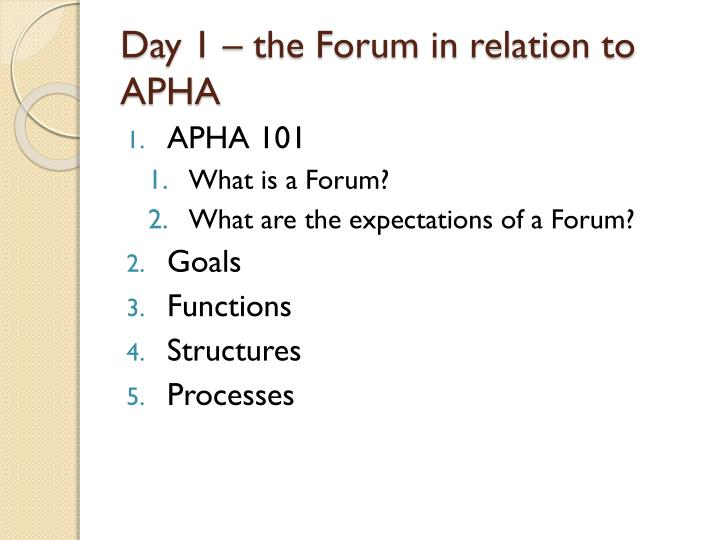Day 1 – the Forum in relation to APHA