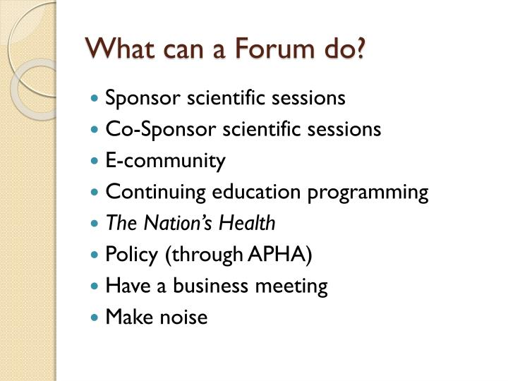 What can a Forum do?
