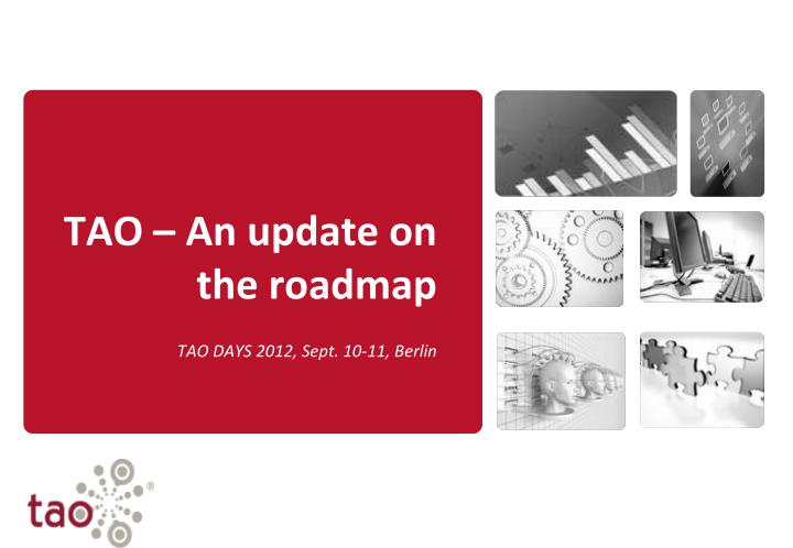 TAO – An update on the roadmap
