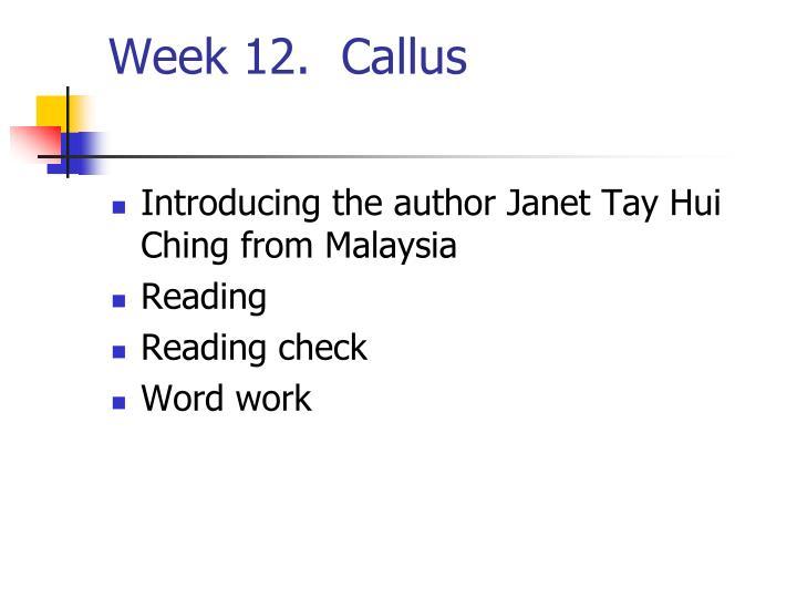 Week 12.  Callus