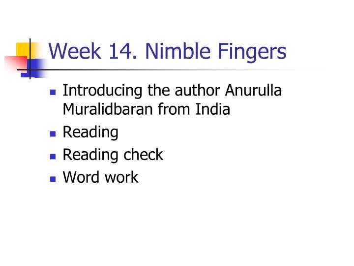 Week 14. Nimble Fingers