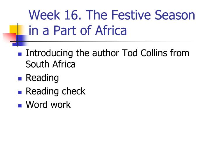 Week 16. The Festive Season  in a Part of Africa
