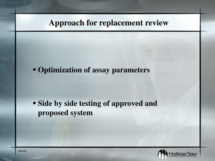 Approach for replacement review